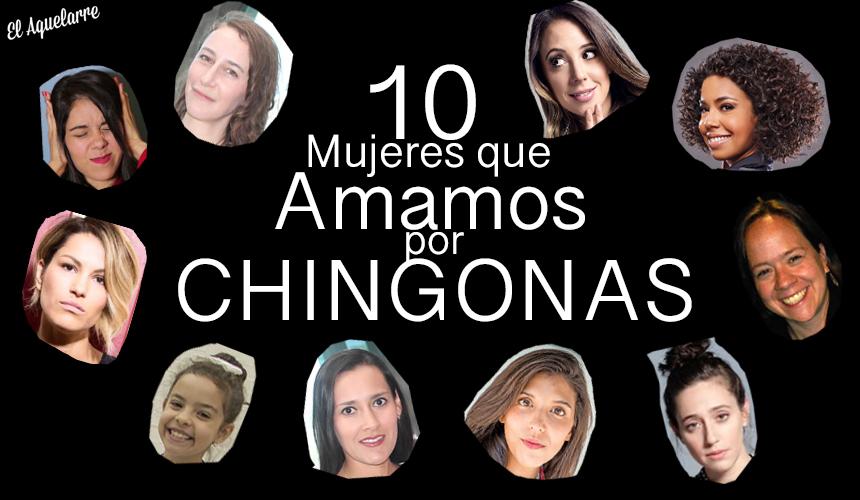 10 Mujeres Mexicanas Que Amamos Por Chingonas El Aquelarre