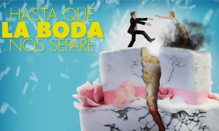 Hasta Que La Boda Nos Separe – Review