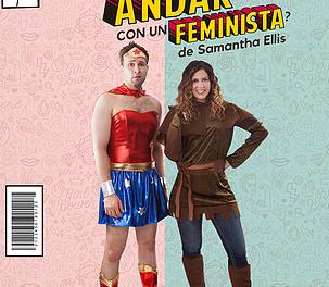 ¿CÓMO ANDAR CON UN FEMINISTA?