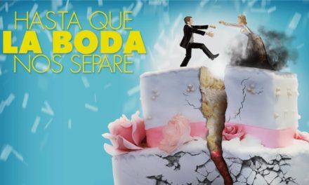 Hasta Que La Boda Nos Separe – Review
