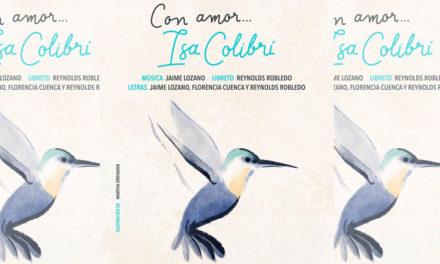 Con Amor Isa Colibrí, el musical que rompió todas las reglas